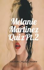 Melanie Martinez Quiz Part Two by Uzumaki_Hyuga_Hinata
