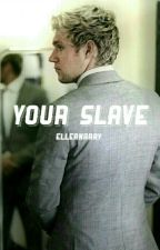 Your Slave (N.H) by elleanarry