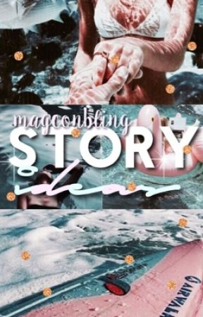 Story Ideas by magconbling