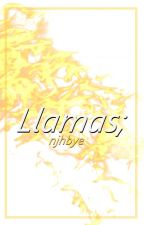 llamas; ls [oneshot] by njhbye