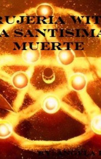 Brujeria with la Santisima Muerte