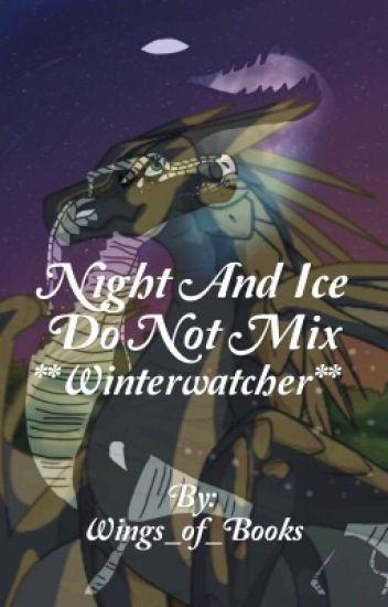 """""""Night and Ice Do Not Mix"""" *Winterwatcher*"""