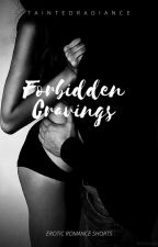 Forbidden Cravings (Smut Shorts) by TaintedRadiance