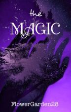 The Magic - Series 3 {Harry Potter} by FlowerGarden28