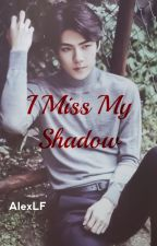 【I Miss My Shadow】 〈HunHan〉 by AlexLF_140294