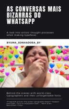 Conversas Mais Bizarras Do Whatsapp by byUma_Sonhadora_by