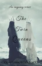 The Twin Queens by ConfessionofAPisces
