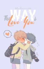 The Way I Love You × TaeGi × by BlackMoon918