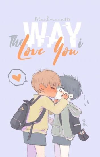 The Way I Love You //myg.kth