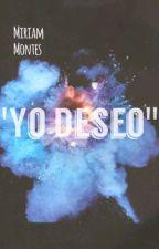 """""""Yo deseo"""" by Miriam-Montes"""