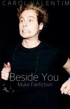 Beside You | Muke Version by deanstupid