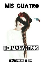 Mis 4 Hermanastros |Youtubers y TU| by youtubers_isLove