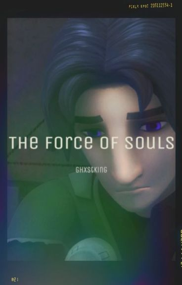 The Force of Souls [A Star Wars Rebels Fanfic]