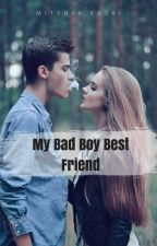 My Bad Boy Best Friend by Mitsuki_Kasai