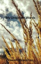 My Unspoken Words by kawai808kawaihae