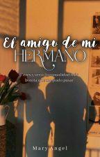 El Amigo de MI Hermano by Magelpatiz_0522