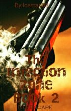 The Infection Zone Book 2 : No Escape by Iceman88