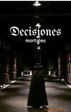Decisiones mortales by DayanaFranco