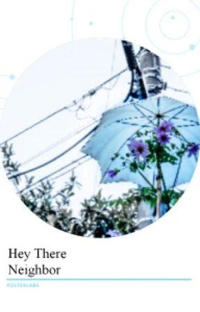 Hey There Neighbor by SillySimonSnow