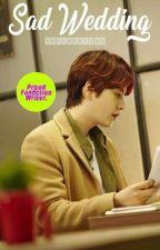 Sad Wedding (Cho Kyuhyun) - Oneshoot✔️ by skylarkyu88_