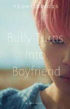 Bully Turns Into Boyfriend[ Park Jimin Fan Fiction ] by Yeonyoung05