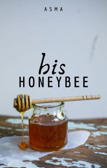 His Honeybee by im_fluent_in_sarcasm
