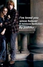 I've loved you since forever | Romione by joshifcr