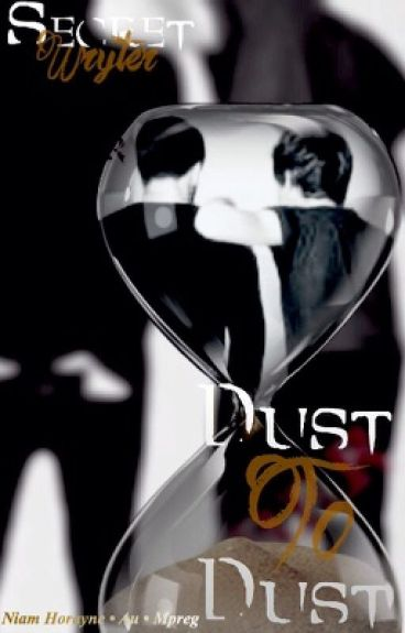 Dust to Dust (Niam Horayne•AU•Mpreg) BoyxBoy