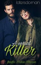 A Serial Killer - DAKIE/DAMIE by LatersDornan