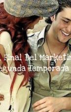 El Final Del Marketing: Segunda Temporada by DianaDeAnda10