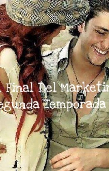 El Final Del Marketing: Segunda Temporada