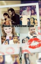 MANAN--In a different world by Rhythm1209