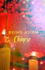 Being Asian, Well, Chinese by MerChauchau