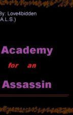 Academy for an Assassin {A Novel] by Love4bidden