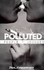 Polluted (On Hold) by Isha_Chakraborty