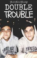 Double Trouble by jessjessjessy