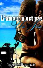 L'amour n'est pas un jeu... by Tinkerbellkrysalide