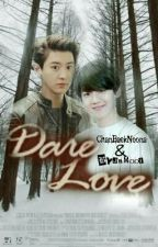 Dare Love [ChanBaek] by baeklogy