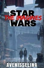 STAR WARS:  THE IMAGINES by Emily--Anna