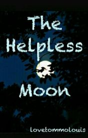 The Helpless Moon by lovetommolouis
