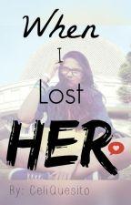 When I lost her {Borrador} [PAUSADA] by CeliQuesito