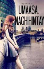Umaasa...Naghihintay... by Gwyn_LoveMyself008