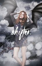 shifter. by yourbaecharlotte