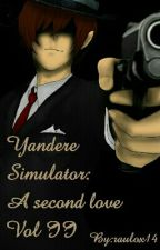 Yanandere Simulator: A Second Love -Vol II- by raulox14