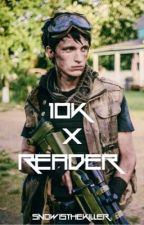 10k x reader by MercySkyes