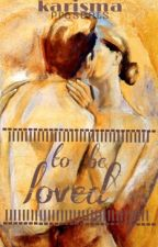 To Be  Loved by karismaparveen