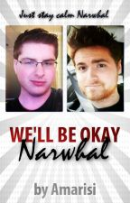 We'll Be Okay Narwhal (MithRoss) by AmarisiDoesStuff