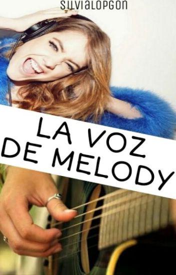 La voz de Melody.