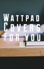 Wattpad Covers by TheHuntersBird