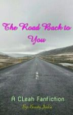 THE ROAD BACK TO YOU by BeautyJunkie